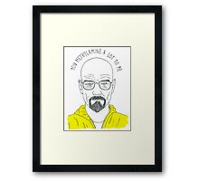 You methylamine a lot to me. Framed Print