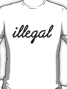 Illegal - Black T-Shirt