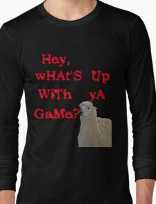 hey, what's up with ya game Long Sleeve T-Shirt