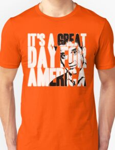 It's a Great Day for America, Everybody! T-Shirt