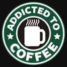 Addicted To Coffee by odysseyroc