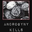 Androgyny Kills (Black) by penface
