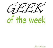 GEEK OF THE WEEK Photographic Print