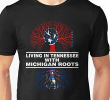 LIVING IN TENNESSEE WITH MICHIGAN ROOTS Unisex T-Shirt