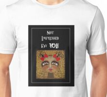Not Impressed by You - art by Angieclementine Unisex T-Shirt