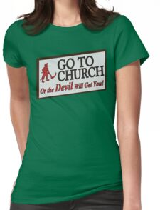 Go to Church Sign in Alabama Womens Fitted T-Shirt
