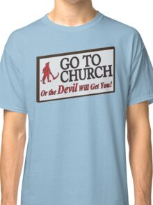 Go to Church Sign in Alabama Classic T-Shirt