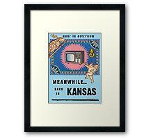 Meanwhile...Back in Kansas Framed Print