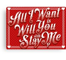 Will You Stay With Me? Canvas Print