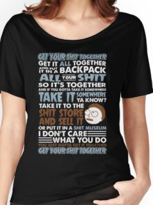 RICK AND MORTY SHIRT - GET YOUR SHIT TOGETHER! Women's Relaxed Fit T-Shirt