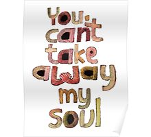 You can't take away my soul Poster