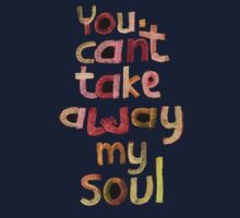 You can't take away my soul One Piece - Short Sleeve