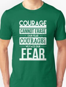 Courage is When We Face Our Fears Unisex T-Shirt