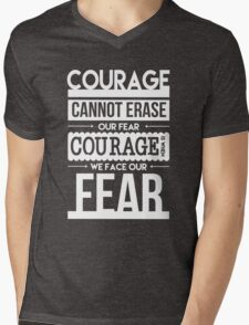 Courage is When We Face Our Fears Mens V-Neck T-Shirt