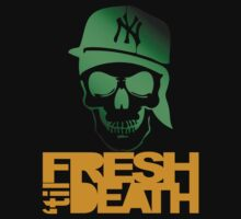 Fresh 'til Death - Green by tumblingtshirts