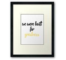 Built for Greatness Framed Print