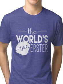 The World's Yer Erster Tri-blend T-Shirt