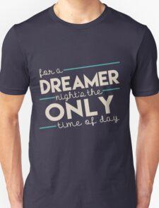 For a Dreamer Unisex T-Shirt
