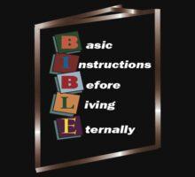 Basic Instructions Before Living Eternally (B.I.B.L.E) by TRUTHMANSHIRTS