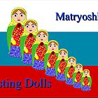 Matryoshka -Traditional Russian Nesting Dolls by Dennis Melling