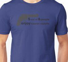Who enjoys Russian Roulette? Unisex T-Shirt