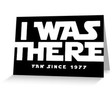 I WAS THERE Greeting Card