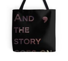 And The Story Goes On Tote Bag