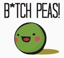B*tch Peas! by kongster011