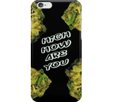 high how are you iPhone Case/Skin
