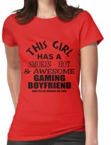 This girl has a smokin hot awesome gaming boyfriend and yes he bough me this black ink Womens Fitted T-Shirt