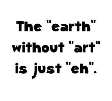 Earth Without Art by AmazingMart