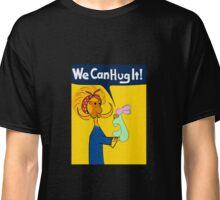 We Can Hug It! Classic T-Shirt