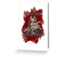 Companions companion? Greeting Card