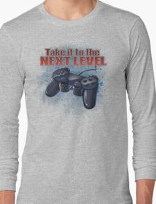 Take It To The Next Level Long Sleeve T-Shirt