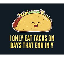 Every Day is Taco Day Photographic Print