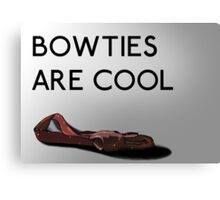 Bowties are cool. Canvas Print