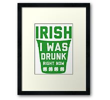 Irish I Was Drunk Right Now, Saint Patricks Day Shirt Framed Print