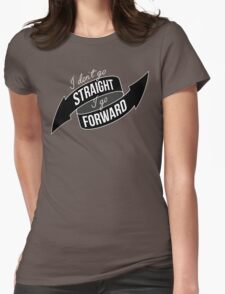I Don't Go Straight Womens Fitted T-Shirt