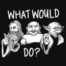 What Would Jesus, Buddha, Yoda Do? by jimiyo