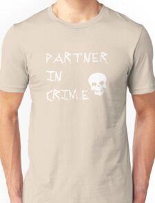 Partner In Crime Unisex T-Shirt