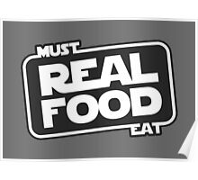 Must Eat Real Food Poster