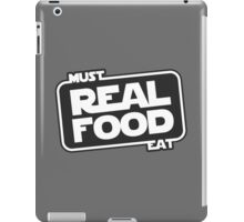 Must Eat Real Food iPad Case/Skin