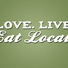 Love. Live. Eat Local by FGHealthy