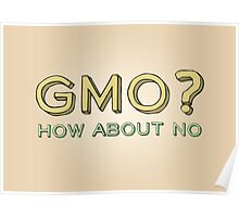 GMO? How About No... Poster
