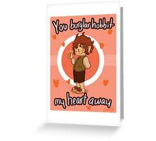 You Burtglahobbit My Heart Away Greeting Card