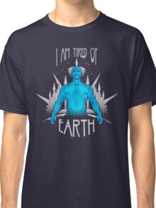 Tired of Earth Classic T-Shirt