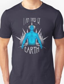 Tired of Earth T-Shirt