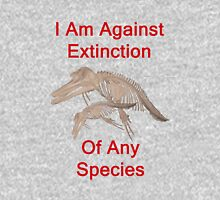 I Am Against Extinction Of Any Species, T Shirts & Hoodies. ipad & iphone cases Unisex T-Shirt