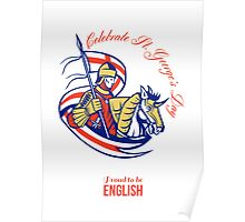 St. George Day Celebration Proud to Be English Retro Poster Poster