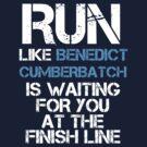 Run Like Benedict Cumberbatch is Waiting (dark shirt) by slitheenplanet
